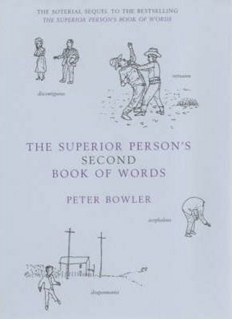 Bowler, Peter / The Superior Person's Second Book of Words: Bk.2 (Hardback)