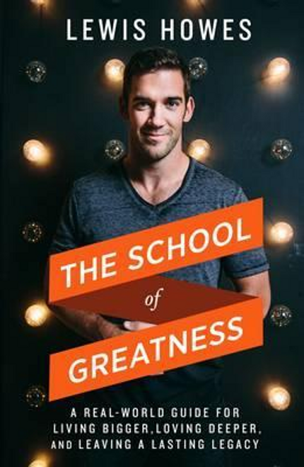 Howes, Lewis / The School of Greatness (Hardback)
