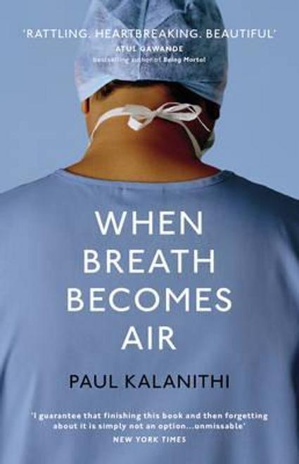 Kalanithi, Paul / When Breath Becomes Air (Hardback)