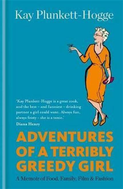 Plunkett-Hogge, Kay / Adventures of a Terribly Greedy Girl (Hardback)