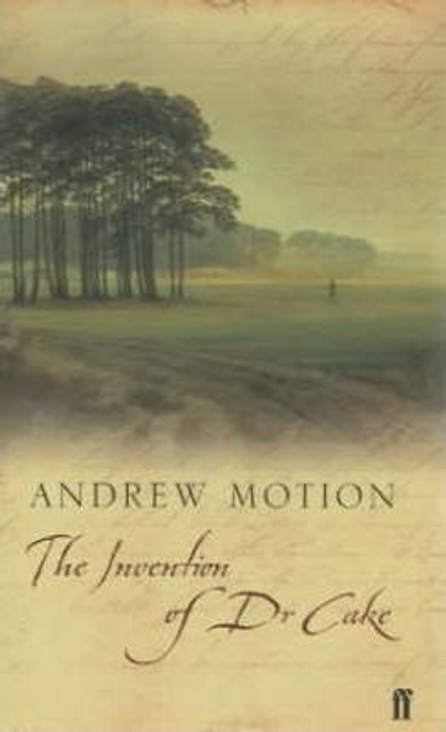 Motion, Andrew / The Invention of Dr Cake (Hardback)