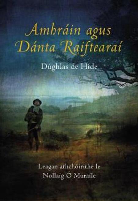 De Híde, Dúghlas ( Douglas Hyde) Amhráin agus Dánta Raiftearaí - HB - As Gaeilge  ( Athchóirithe ag Nollaig ó Muraíle) - HB -2018