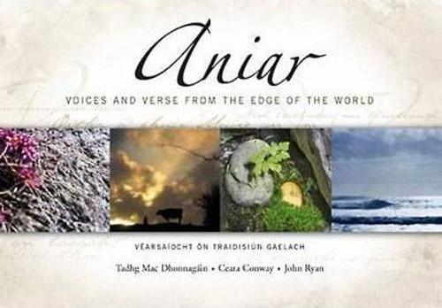 Mac Dhonnagáin, Tadhg, Conway, Ceara & Ryan, John - Aniar : Vearsaíocht ón Tradisiún Gaelach ( Voices and Verse From The edge of the world)  HB with CD - BILINGUAL