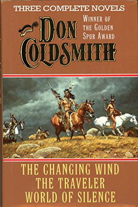 Coldsmith, Don / Three Complete Novels : The Changing Wind/the Traveler/World of Silence (Hardback)