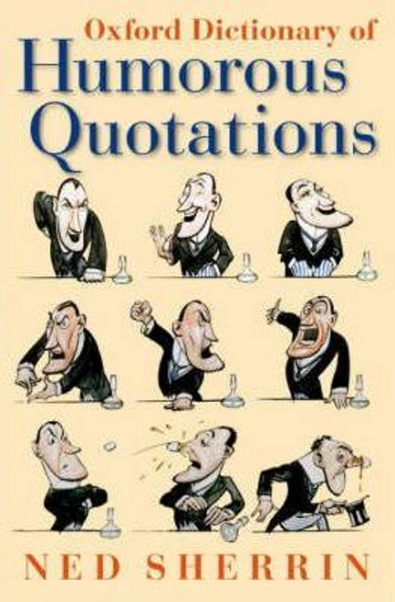 Sherrin, Ned / Oxford Dictionary of Humorous Quotations (Hardback)