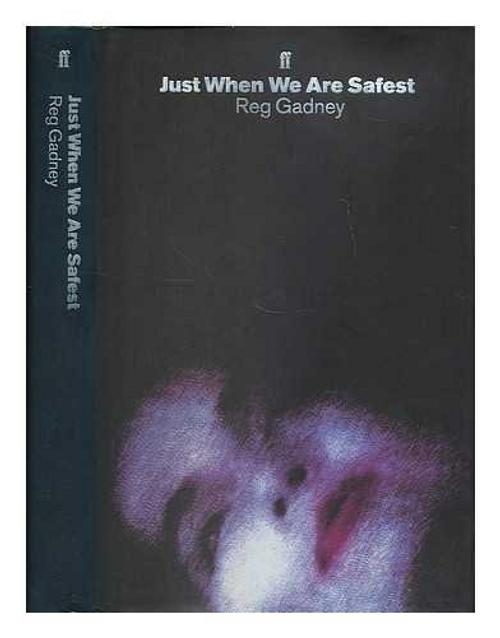 Gadney, Reg / Just When We are Safest-Csd (Hardback)