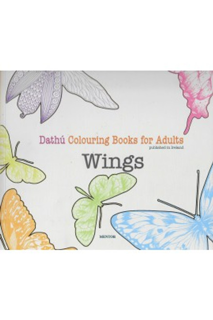 Mentor Publications - Wings - Dathú - Colouring Book for Adults - PB - BRAND NEW