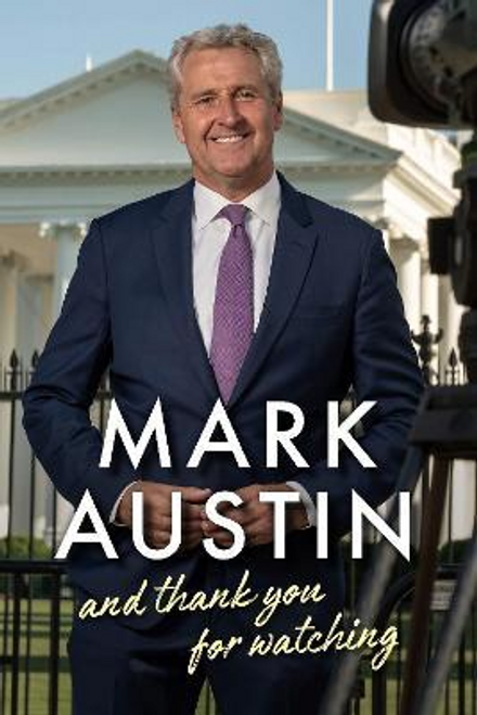 Austin, Mark / And Thank You For Watching (Hardback)