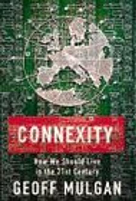 Mulgan, Geoffrey / Connexity (Hardback)