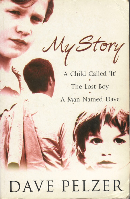 Pelzer, Dave / My Story