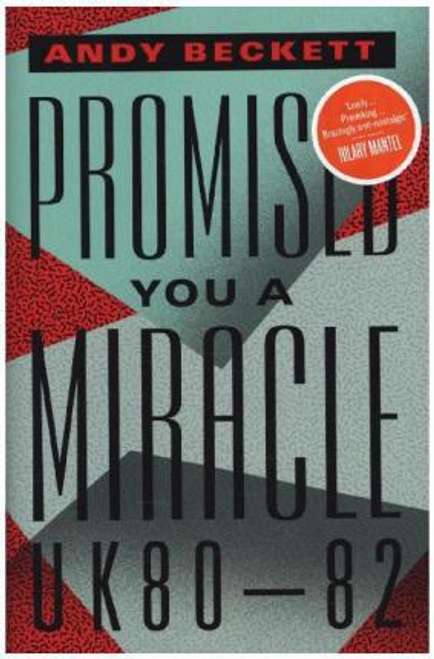 Beckett, Andy / Promised You A Miracle : Why 1980-82 (Hardback)