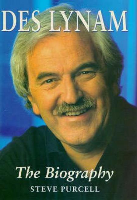 Purcell, Steve / Des Lynam : The Biography (Hardback)