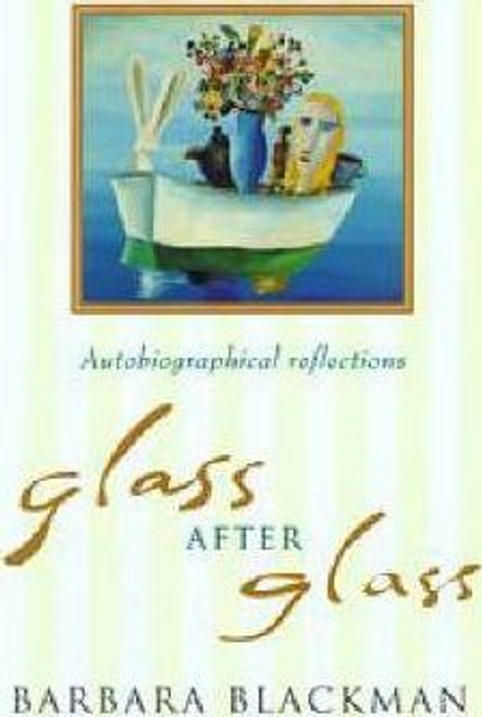 Blackman, Barbara / Glass After Glass (Hardback)