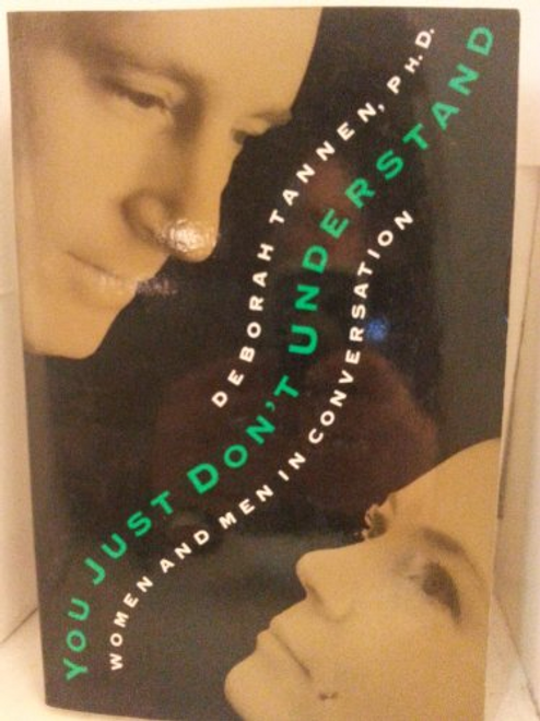 Tannen, Deborah / You Just Don't Understand: Women and Men in Conversation (Hardback)