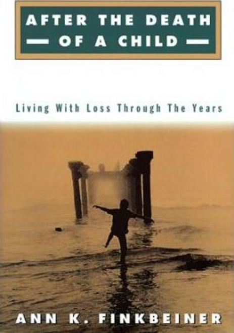 Finkbeiner, Ann K. / After the Death of a Child (Hardback)