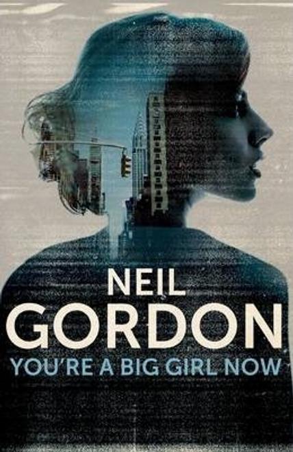 Gordon, Neil / You're a Big Girl Now (Hardback)