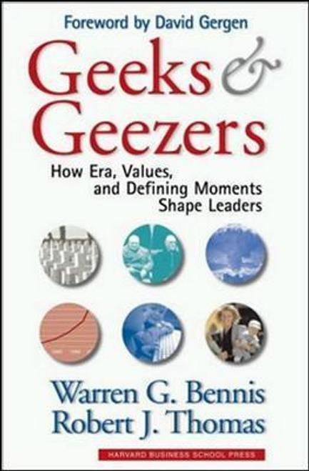 Bennis, Warren G. / Geeks and Geezers (Hardback)