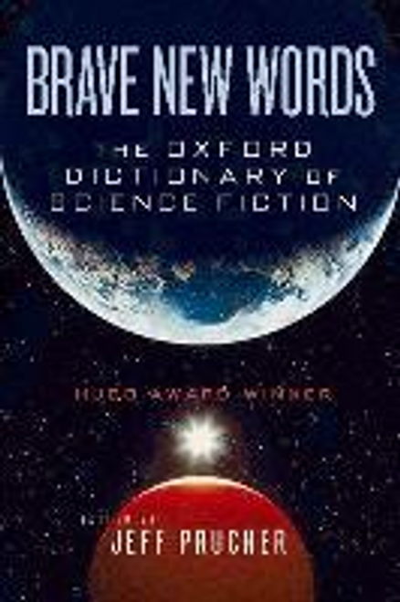Prucher, Jeff / Brave New Words : The Oxford Dictionary of Science Fiction (Large Paperback)