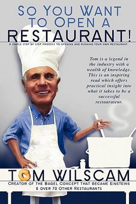 Wilscam, Tom / So You Want to Open a Restaurant! (Large Paperback)