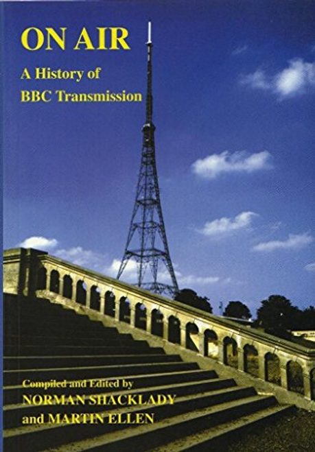 Shacklady, Norman / On Air : A History of B.B.C. Transmission (Large Paperback)