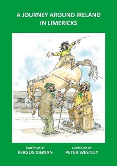 Dignan, Fergus / A Journey Around Ireland in Limericks (Large Paperback)