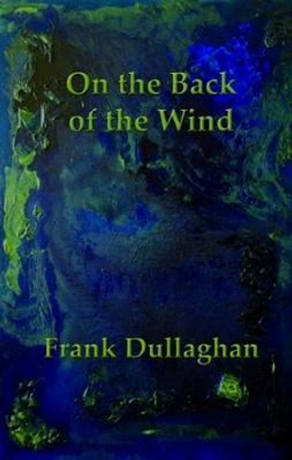 Dullaghan, Frank / On the Back of the Wind (Large Paperback)