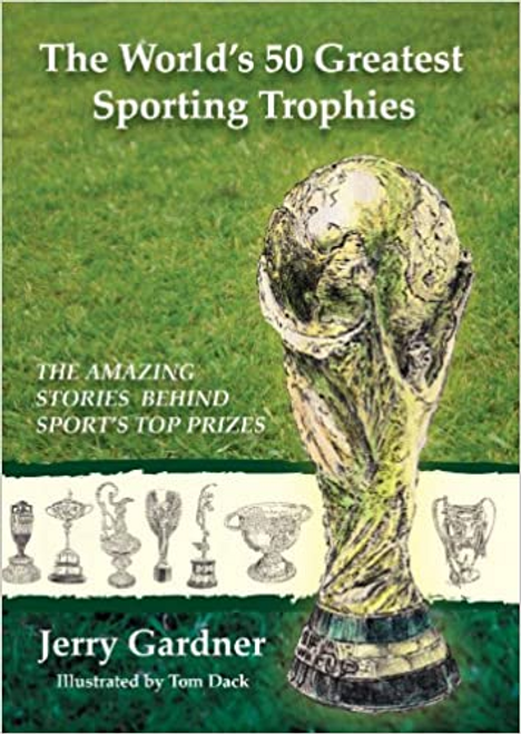 Gardner, Jerry / The World's 50 Greatest Sporting Trophies (Large Paperback)