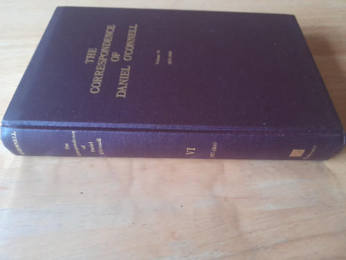 O'Connell, Maurice ( Editor) - O'Connell, Daniel  - The Correspondence of Daniel O'Connell 1837-1840 - ( Volume VI)  HB - Irish Manuscripts Commission