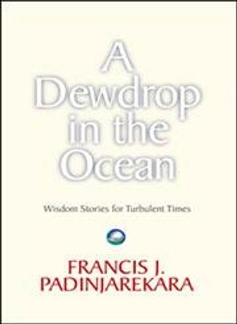 Padinjarekara, Francis J. / A Dewdrop In The Ocean - Wisdom Stories For Turbulent Times(Large Paperback)