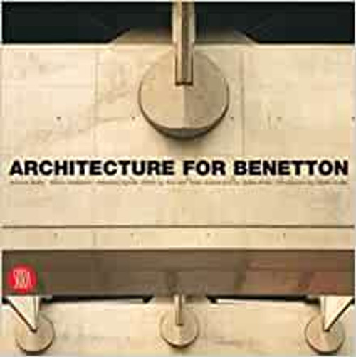 Mulazanni, Marco & Mulas, Antonia, Architecture for Benetton - HB ( Works by Afra and Tobia Scarpa )  2004
