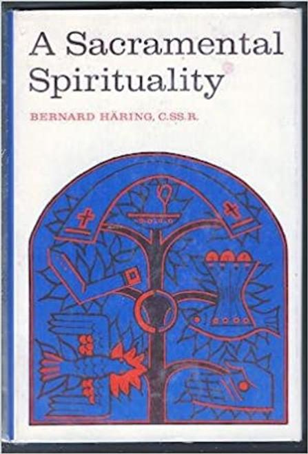 Haring , Bernard - A Sacramental Spirituality - HB - 1962 - Theology