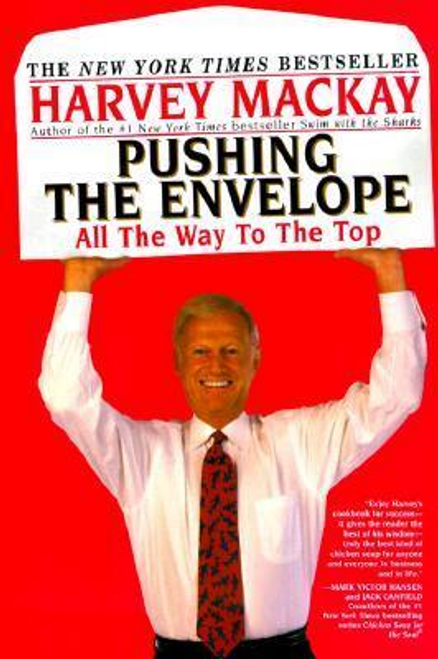 Mackay, Harvey / Pushing the Envelope : All The Way To The Top (Large Paperback)
