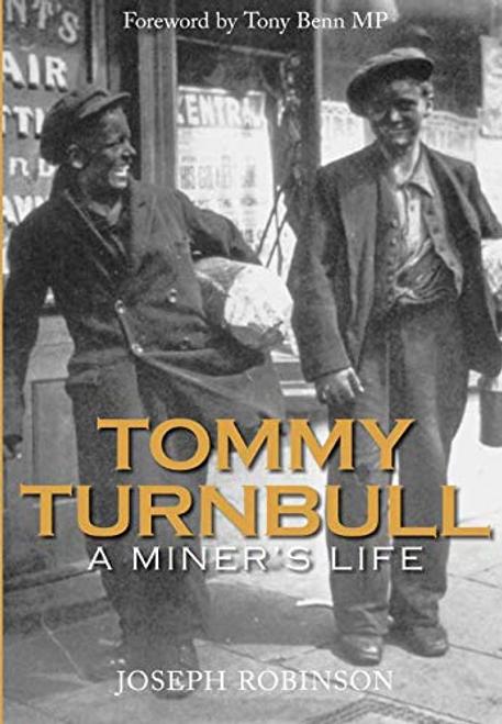 Robinson, Joe / Tommy Turnbull : A Miner's Life (Large Paperback)