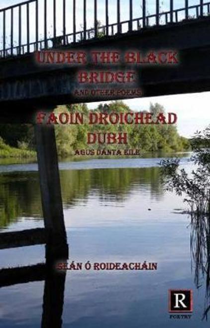 Roideachain, Sean O. / Under the Black Bridge (Large Paperback)