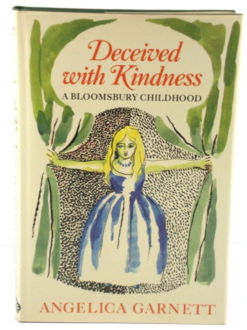 Garnett,  Angelica - Deceived By Kindness : A Bloomsbury Childhood - HB 1984