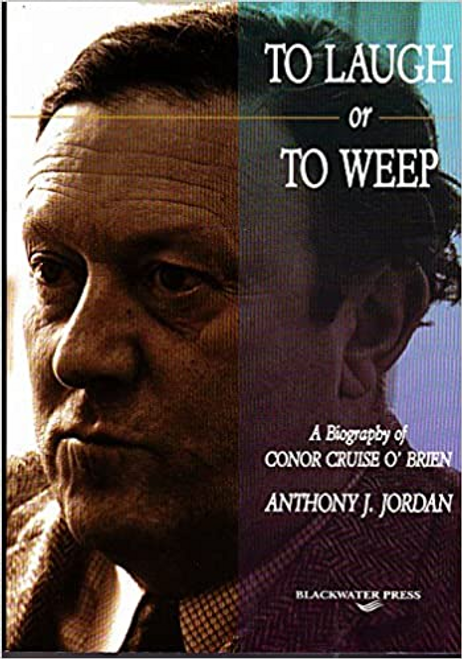 Jordan, Anthony J. / To Laugh or to Weep : Biography of Conor Cruise O'Brien (Large Paperback)
