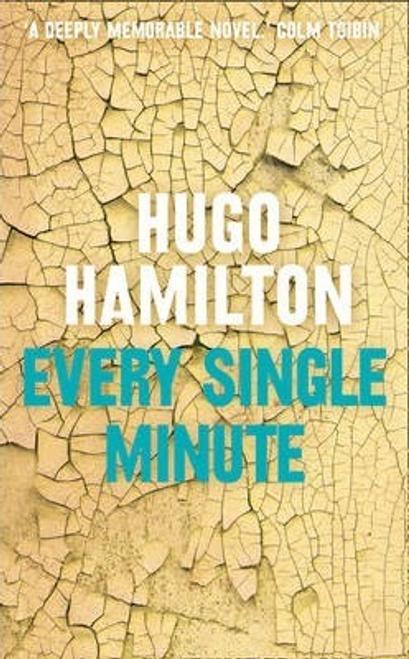 Hamilton, Hugo / Every Single Minute (Large Paperback)