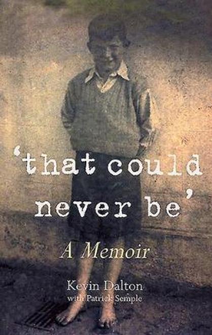 Dalton, Kevin / That Could Never be : A Memoir (Large Paperback)