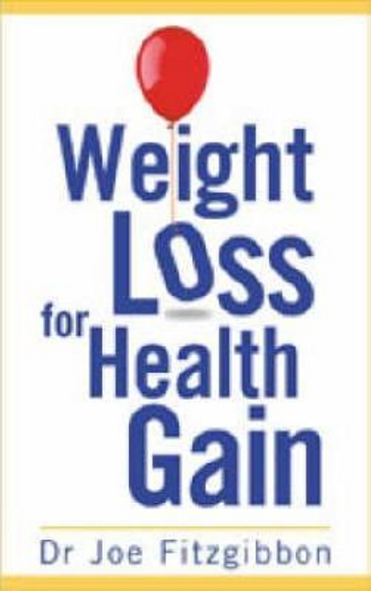 Fitzgibbon, Joe / Weight Loss for Health Gain (Large Paperback)