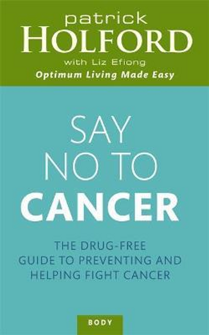 Holford, Patrick / Say No To Cancer (Large Paperback)