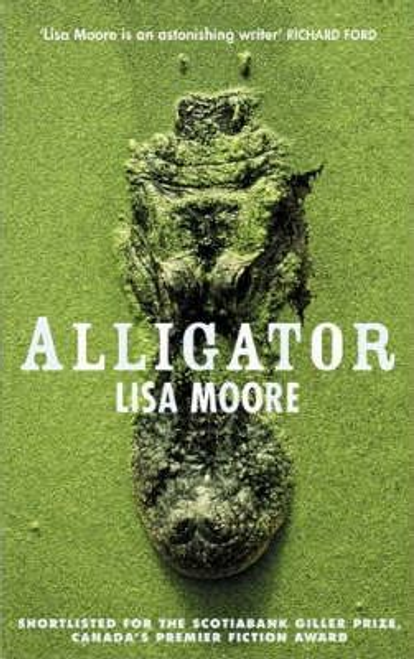 Moore, Lisa / Alligator (Large Paperback)