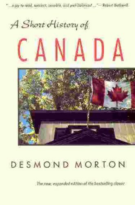 Morton, Desmond / A Short History of Canada (Large Paperback)