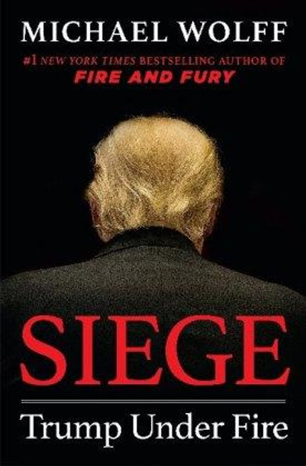 Wolff, Michael - Siege : Trump Under Fire (Large Paperback) - BRAND NEW - 2019