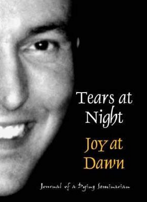 Robinson, Andrew / Tears at Night, Joy at Dawn (Large Paperback)