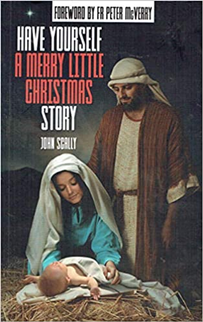 Scally, John / Have Have yourself a Merry Little Christmas Story (Large Paperback)