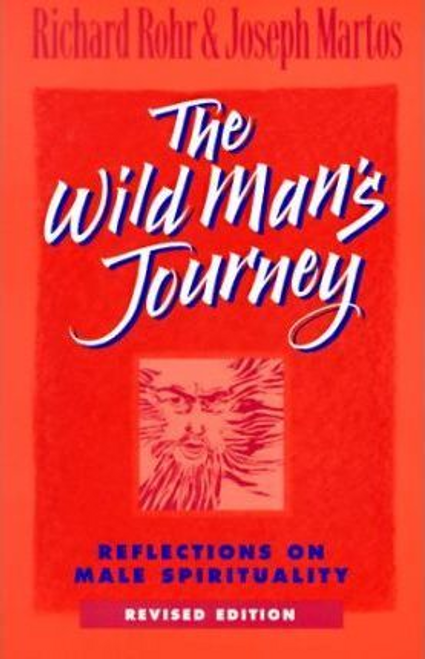 Rohr, Richard / The Wild Man's Journey : Reflections on Male Spirituality (Large Paperback)