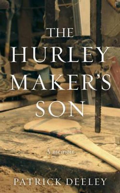Deeley, Patrick / The Hurley Maker's Son (Large Paperback)