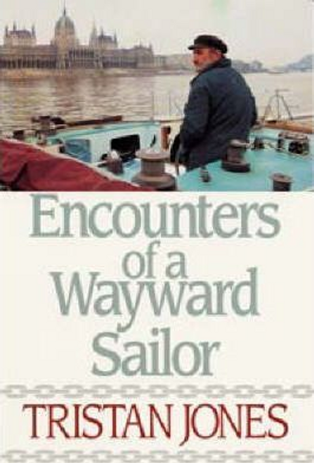 Jones, Tristan / Encounters of a Wayward Sailor (Large Paperback)