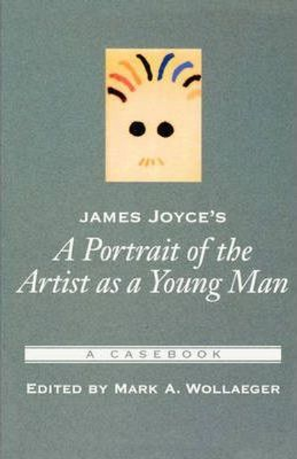 Wollaeger, Mark A. / James Joyce's A Portrait of the Artist as a Young Man : A Casebook (Large Paperback)