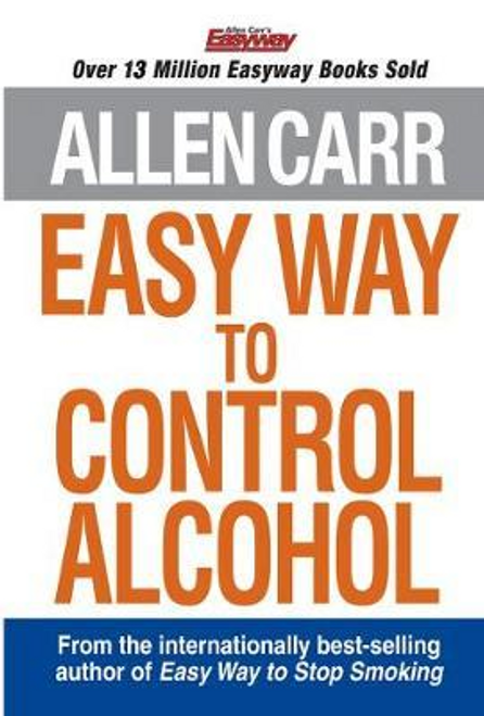 Carr, Allen / Easy Way to Control Alcohol (Large Paperback)